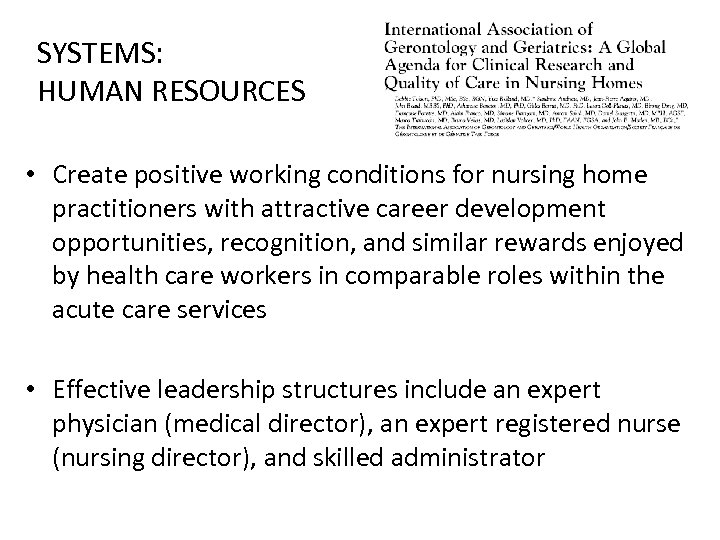 SYSTEMS: HUMAN RESOURCES • Create positive working conditions for nursing home practitioners with attractive