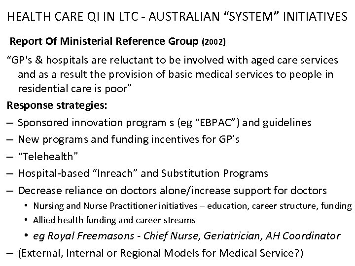 "HEALTH CARE QI IN LTC - AUSTRALIAN ""SYSTEM"" INITIATIVES Report Of Ministerial Reference Group"