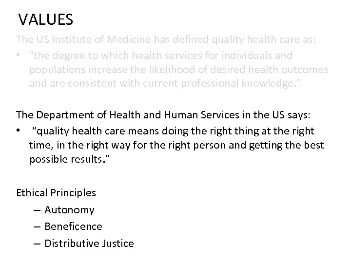 VALUES The US Institute of Medicine has defined quality health care as: •