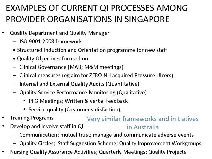 EXAMPLES OF CURRENT QI PROCESSES AMONG PROVIDER ORGANISATIONS IN SINGAPORE • Quality Department and