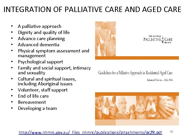 INTEGRATION OF PALLIATIVE CARE AND AGED CARE • • • A palliative approach Dignity