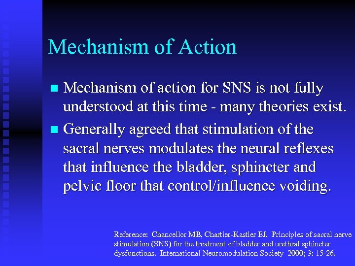 Mechanism of Action Mechanism of action for SNS is not fully understood at this