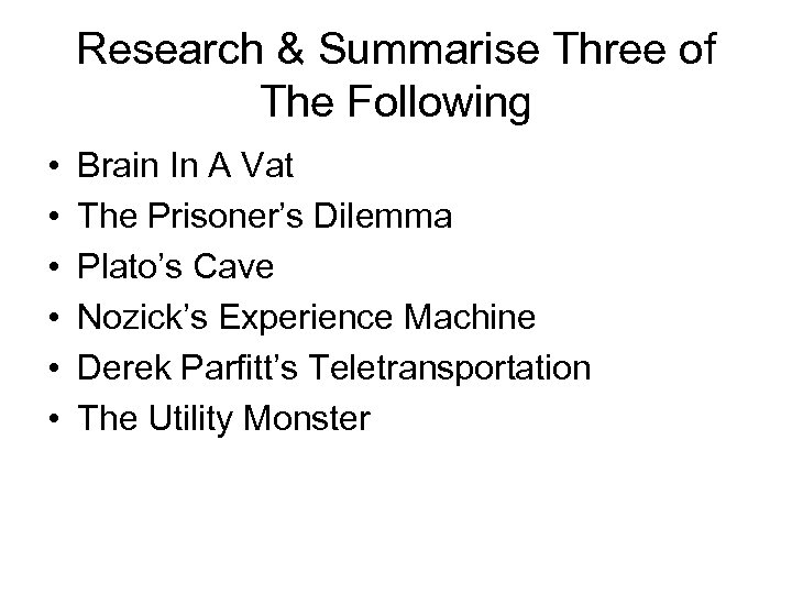Research & Summarise Three of The Following • • • Brain In A Vat
