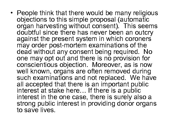 • People think that there would be many religious objections to this simple