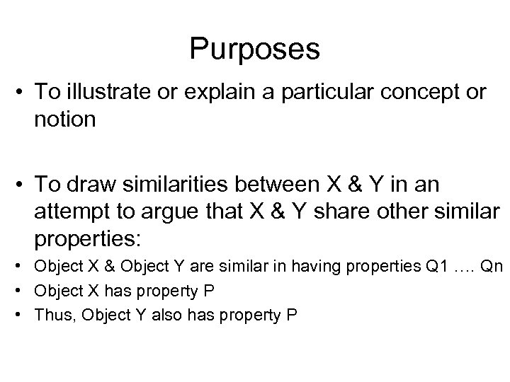 Purposes • To illustrate or explain a particular concept or notion • To draw