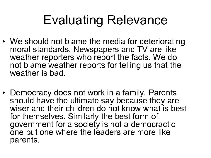 Evaluating Relevance • We should not blame the media for deteriorating moral standards. Newspapers