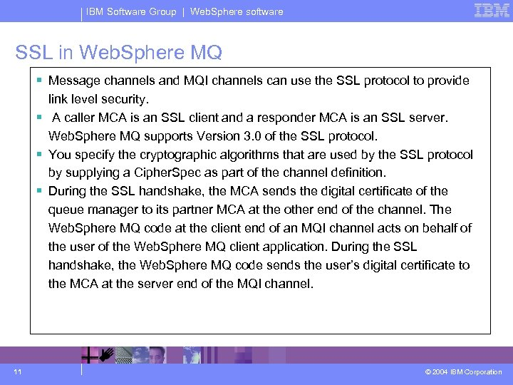 IBM Software Group | Web. Sphere software SSL in Web. Sphere MQ § Message