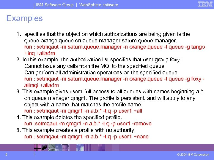 IBM Software Group | Web. Sphere software Examples 1. specifies that the object on