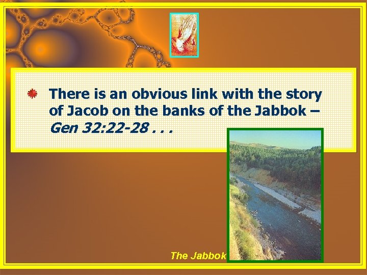 There is an obvious link with the story of Jacob on the banks of