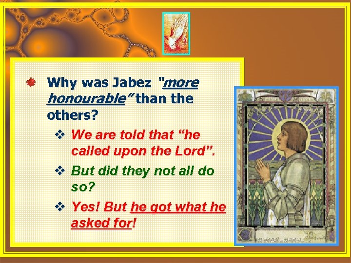 "Why was Jabez ""more honourable"" than the others? v We are told that ""he"
