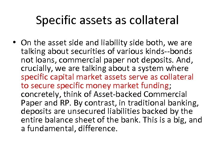Specific assets as collateral • On the asset side and liability side both, we