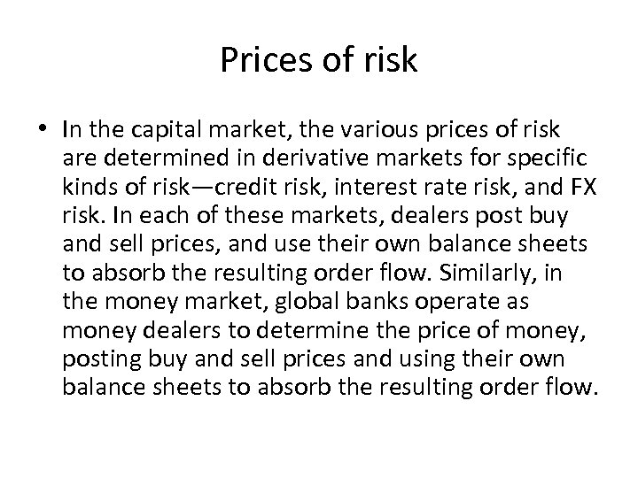 Prices of risk • In the capital market, the various prices of risk are