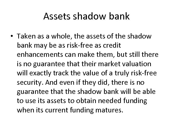 Assets shadow bank • Taken as a whole, the assets of the shadow bank