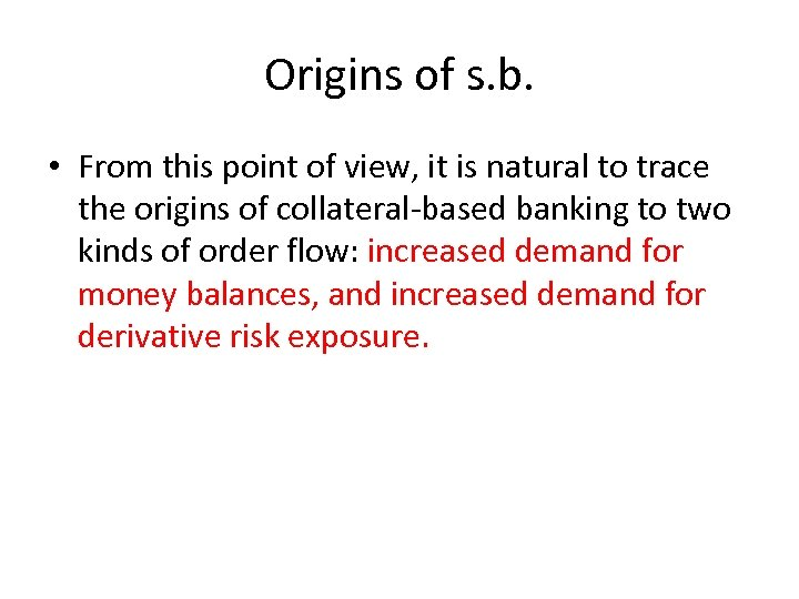 Origins of s. b. • From this point of view, it is natural to