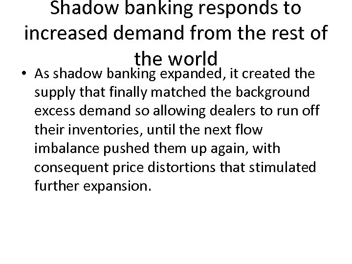 Shadow banking responds to increased demand from the rest of the world • As