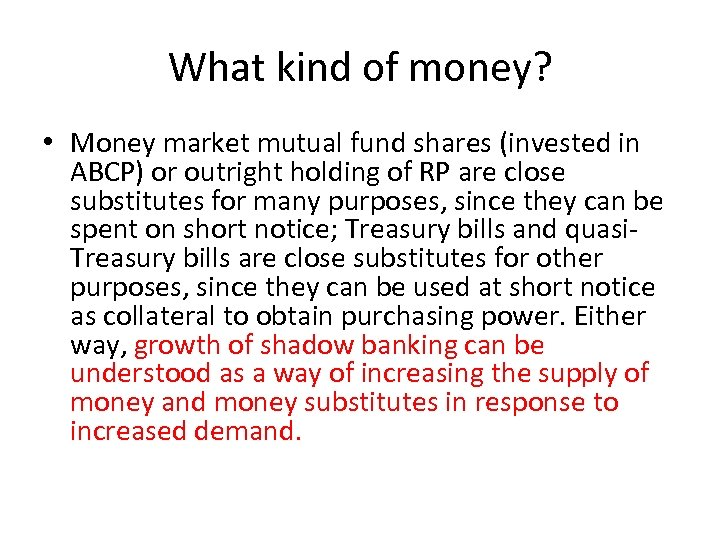 What kind of money? • Money market mutual fund shares (invested in ABCP) or