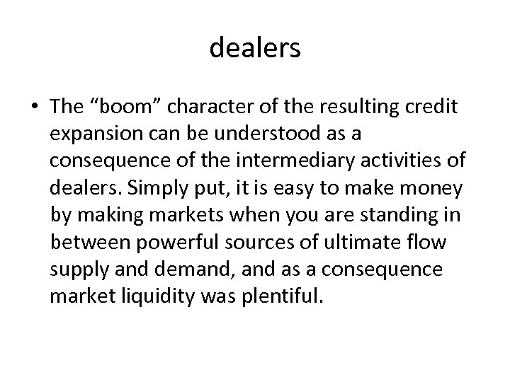 """dealers • The """"boom"""" character of the resulting credit expansion can be understood as"""