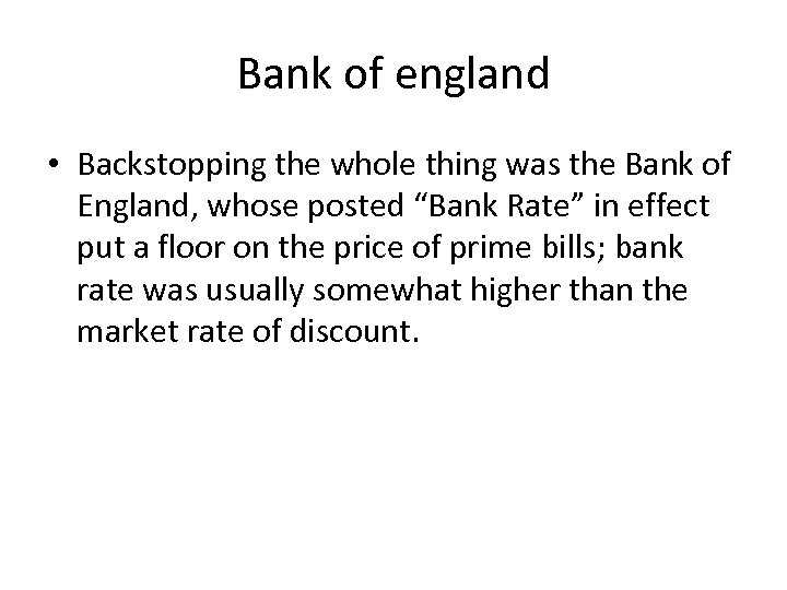 Bank of england • Backstopping the whole thing was the Bank of England, whose