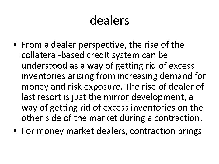 dealers • From a dealer perspective, the rise of the collateral-based credit system can