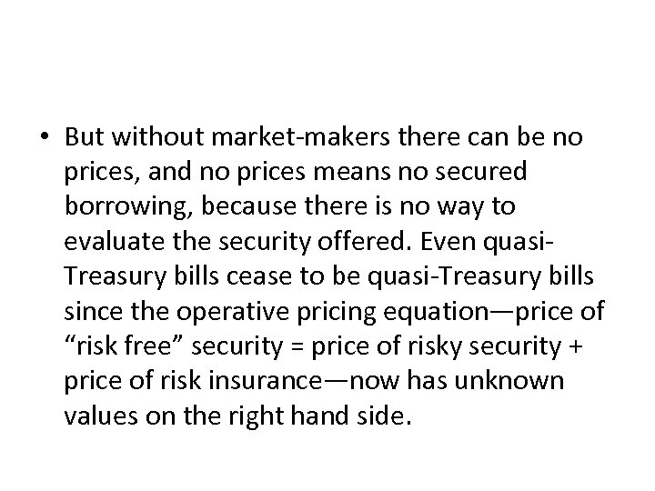 • But without market-makers there can be no prices, and no prices means