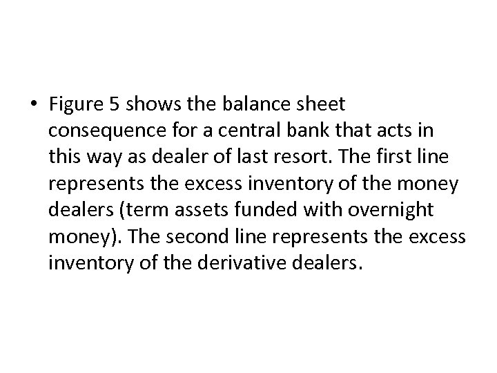 • Figure 5 shows the balance sheet consequence for a central bank that