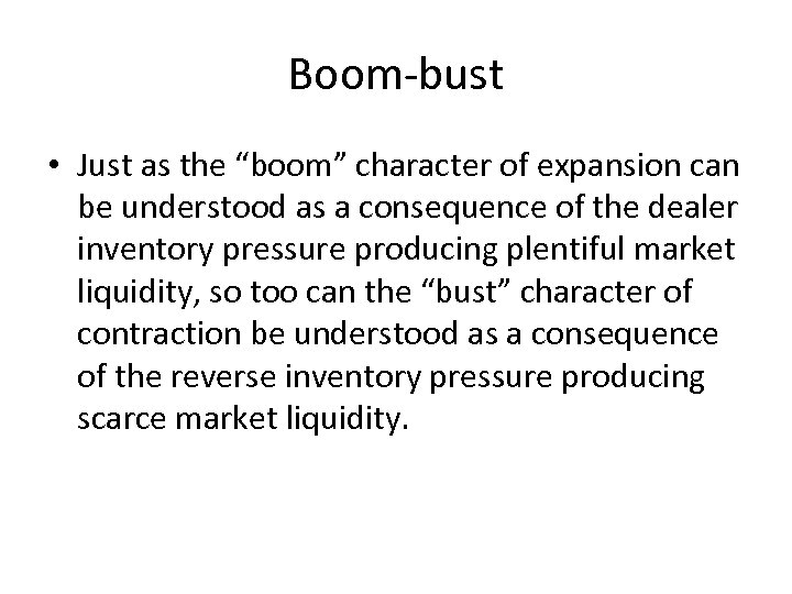 """Boom-bust • Just as the """"boom"""" character of expansion can be understood as a"""