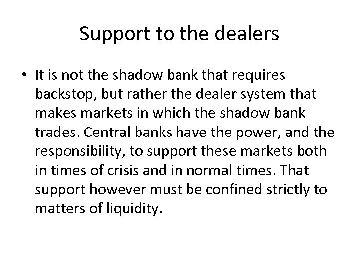 Support to the dealers • It is not the shadow bank that requires backstop,