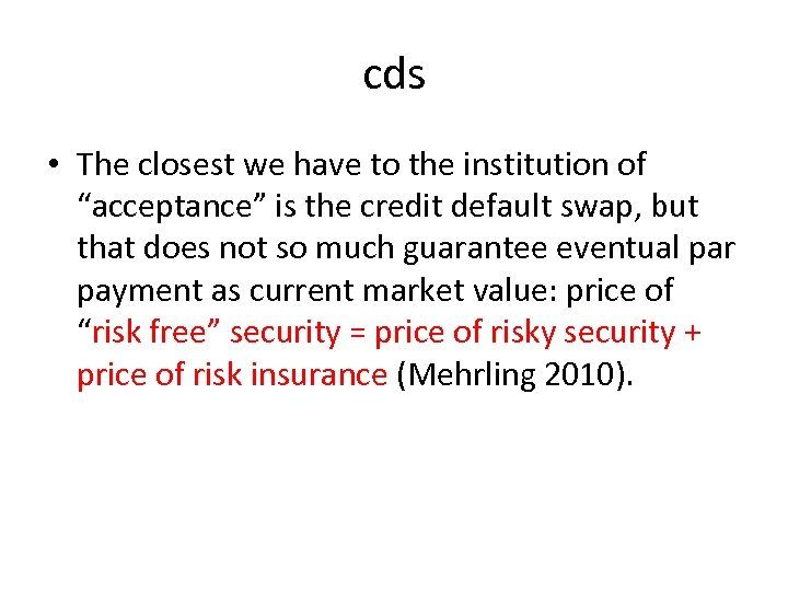 """cds • The closest we have to the institution of """"acceptance"""" is the credit"""