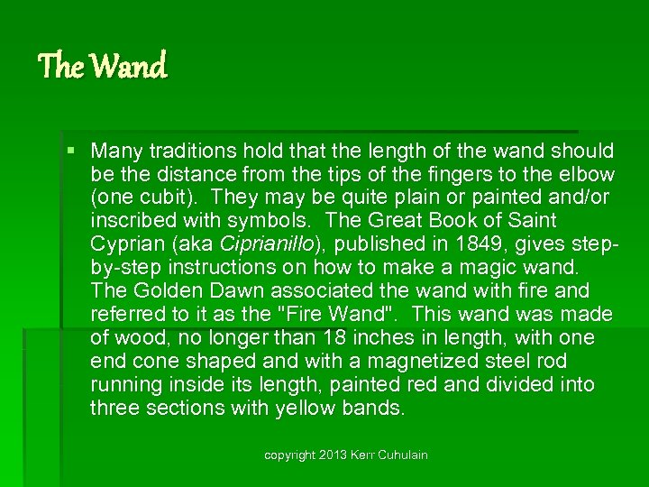 The Wand § Many traditions hold that the length of the wand should be