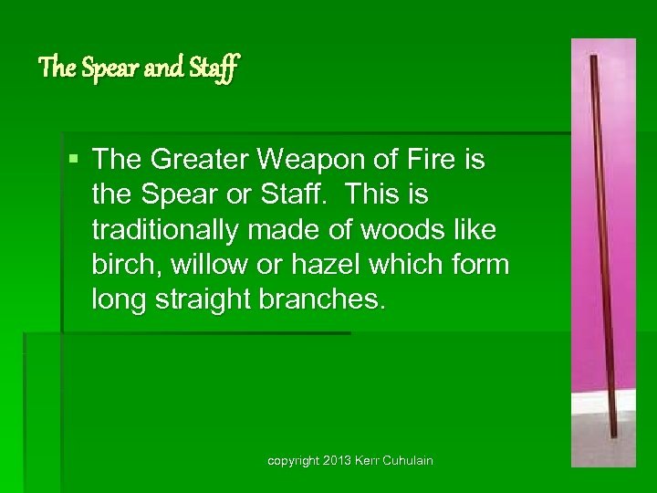 The Spear and Staff § The Greater Weapon of Fire is the Spear or