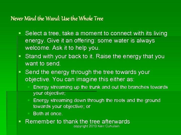 Never Mind the Wand: Use the Whole Tree § Select a tree, take a