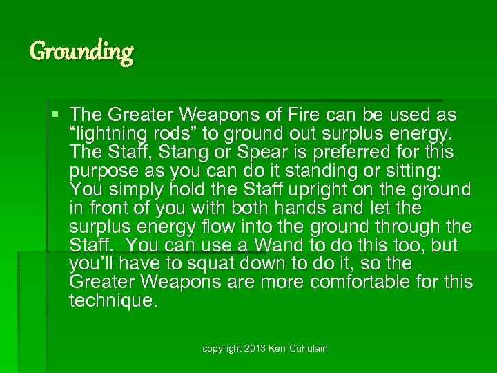 """Grounding § The Greater Weapons of Fire can be used as """"lightning rods"""" to"""