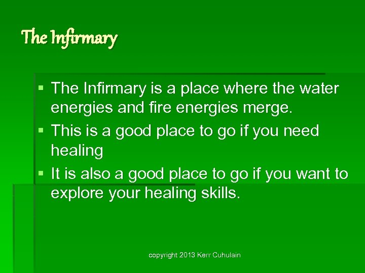 The Infirmary § The Infirmary is a place where the water energies and fire
