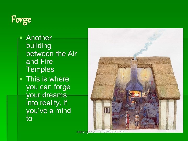 Forge § Another building between the Air and Fire Temples § This is where