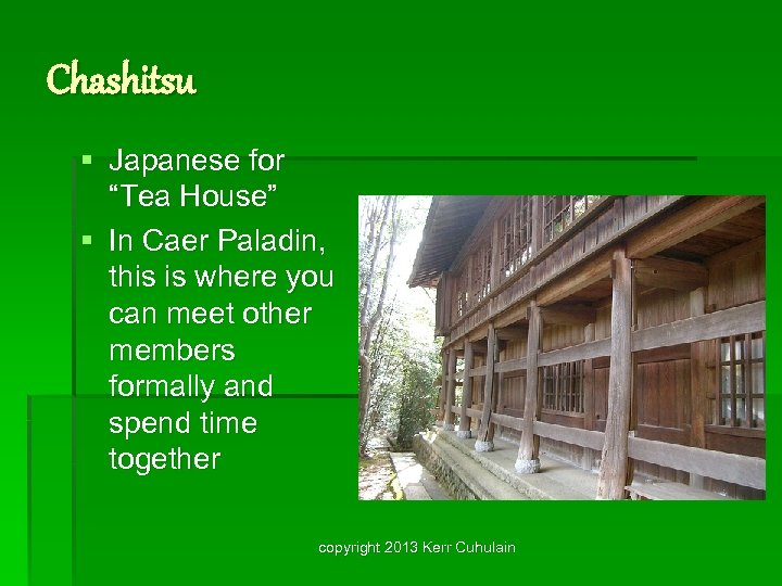 """Chashitsu § Japanese for """"Tea House"""" § In Caer Paladin, this is where you"""