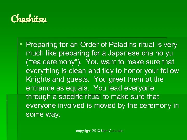 Chashitsu § Preparing for an Order of Paladins ritual is very much like preparing