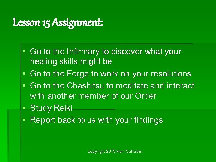 Lesson 15 Assignment: § Go to the Infirmary to discover what your healing skills
