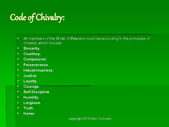 Code of Chivalry: § § § § All members of the Order of Paladins