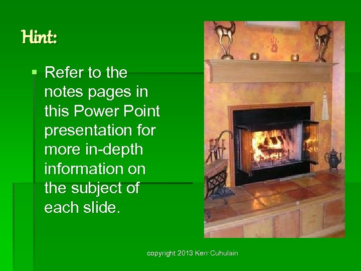 Hint: § Refer to the notes pages in this Power Point presentation for more