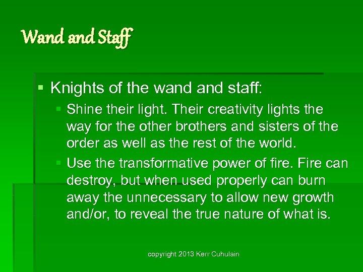 Wand Staff § Knights of the wand staff: § Shine their light. Their creativity