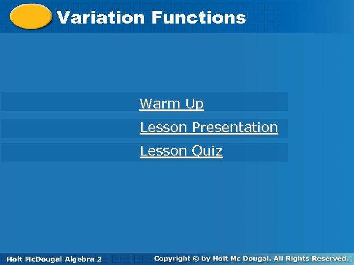 Variation Functions Warm Up Lesson Presentation Lesson Quiz Holt Algebra 2 Holt Mc. Dougal