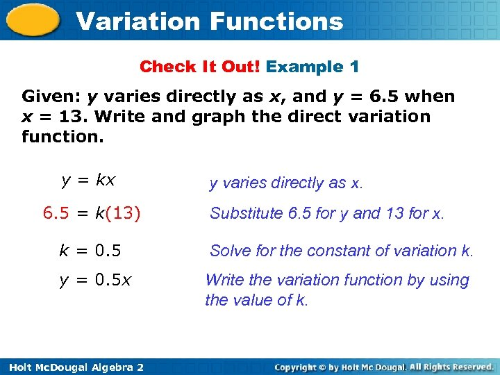 Variation Functions Check It Out! Example 1 Given: y varies directly as x, and