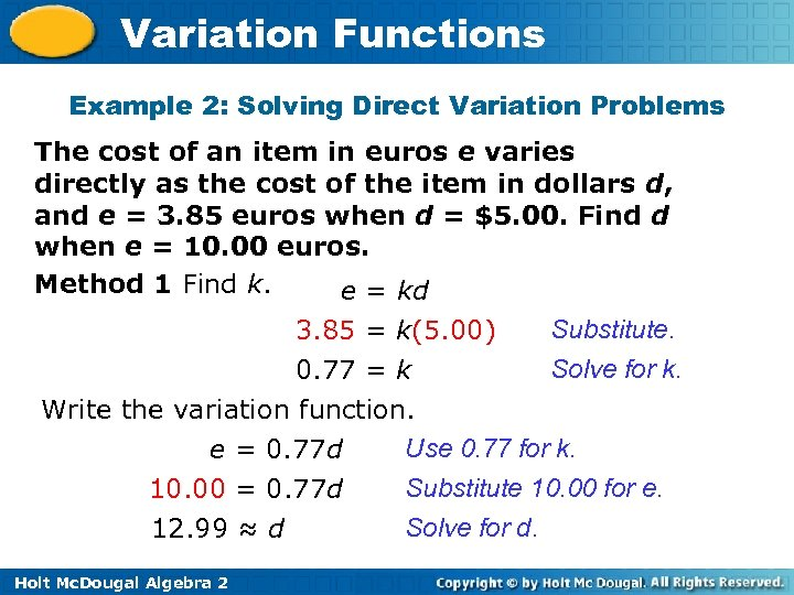 Variation Functions Example 2: Solving Direct Variation Problems The cost of an item in