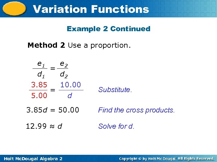 Variation Functions Example 2 Continued Method 2 Use a proportion. e 1 e 2