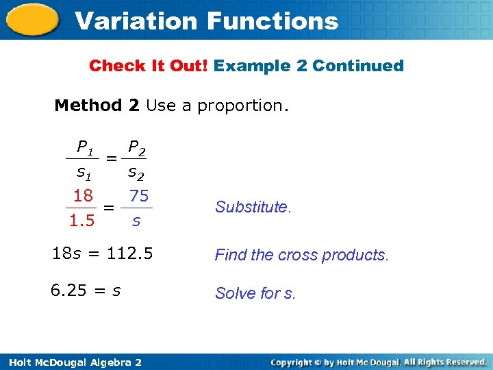 Variation Functions Check It Out! Example 2 Continued Method 2 Use a proportion. P