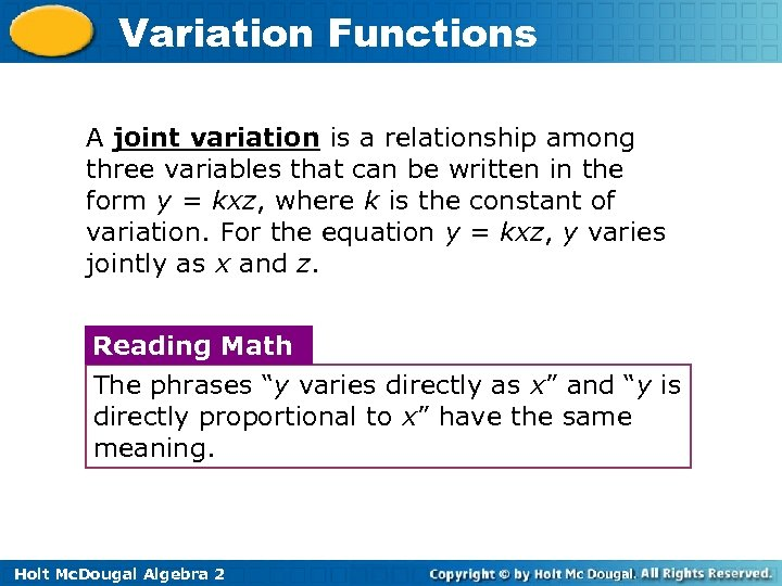 Variation Functions A joint variation is a relationship among three variables that can be