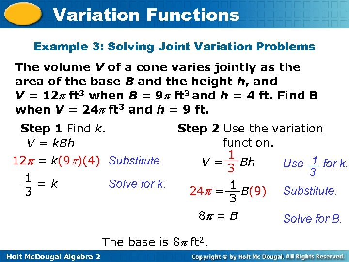 Variation Functions Example 3: Solving Joint Variation Problems The volume V of a cone