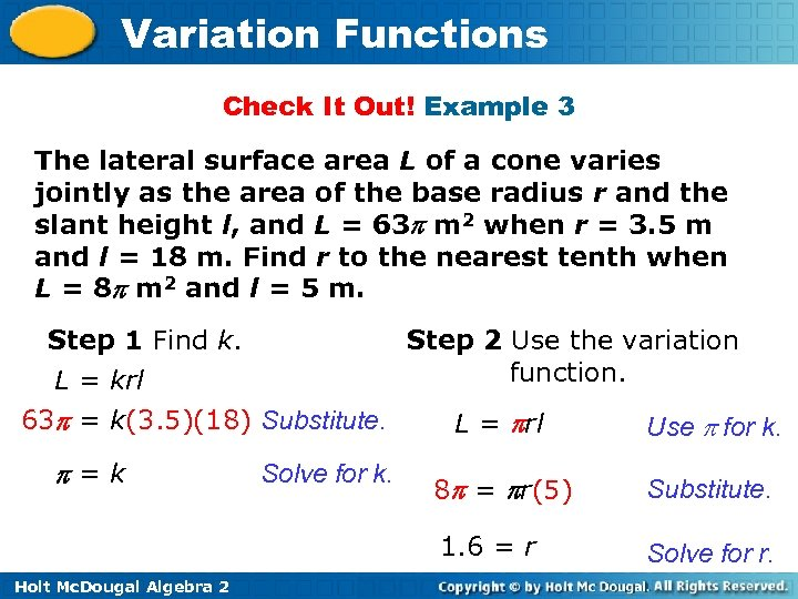 Variation Functions Check It Out! Example 3 The lateral surface area L of a