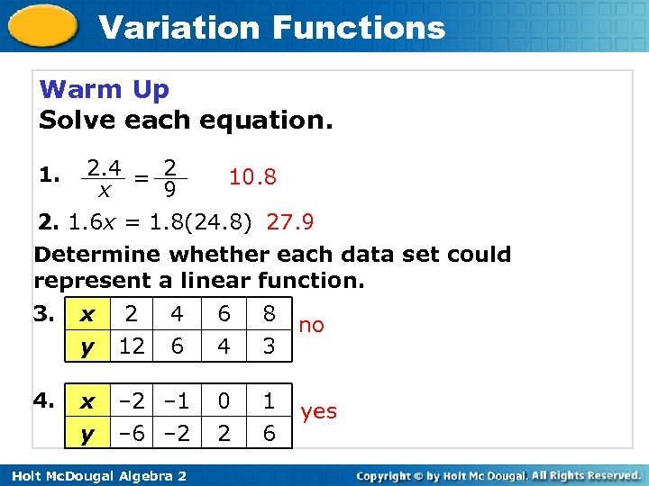Variation Functions Warm Up Solve each equation. 2. 4 = 2 10. 8 x