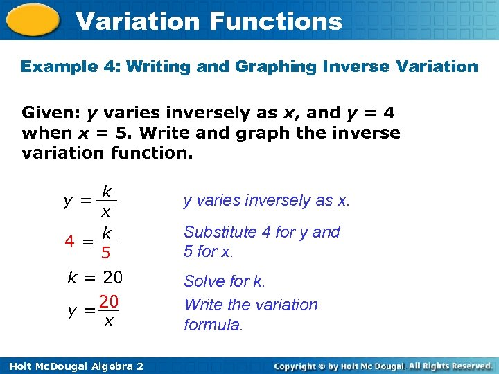 Variation Functions Example 4: Writing and Graphing Inverse Variation Given: y varies inversely as